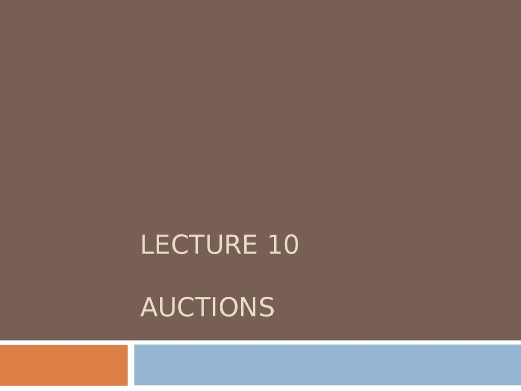 LECTURE 10 AUCTIONS