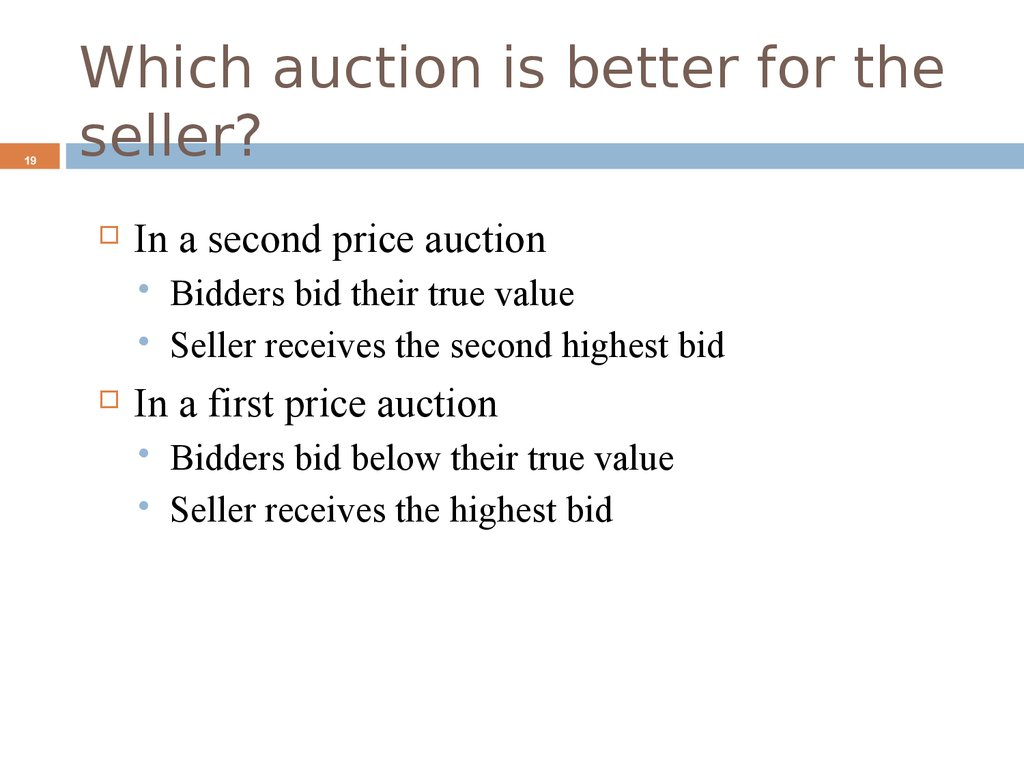 Which auction is better for the seller?