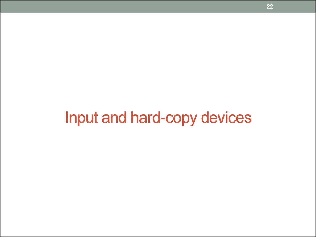 Input and hard-copy devices