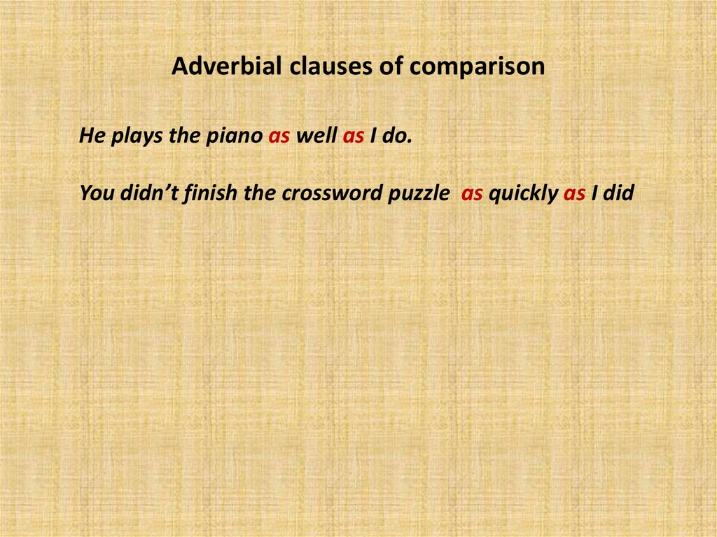 Adverbial clauses of comparison