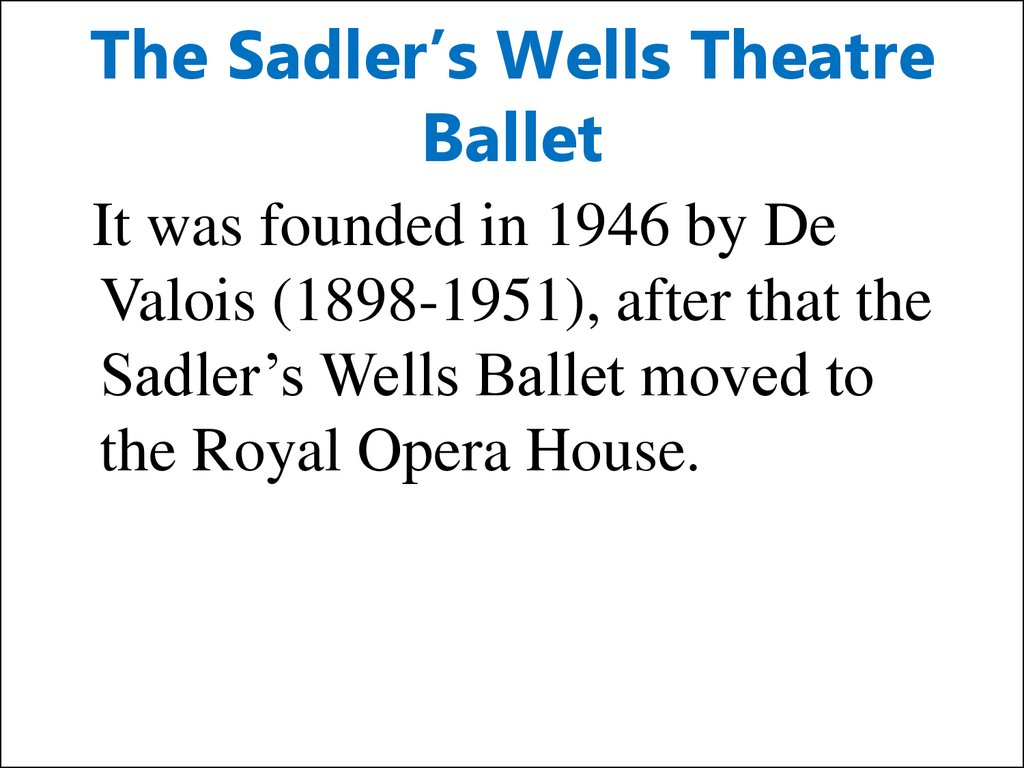 The Sadler's Wells Theatre Ballet