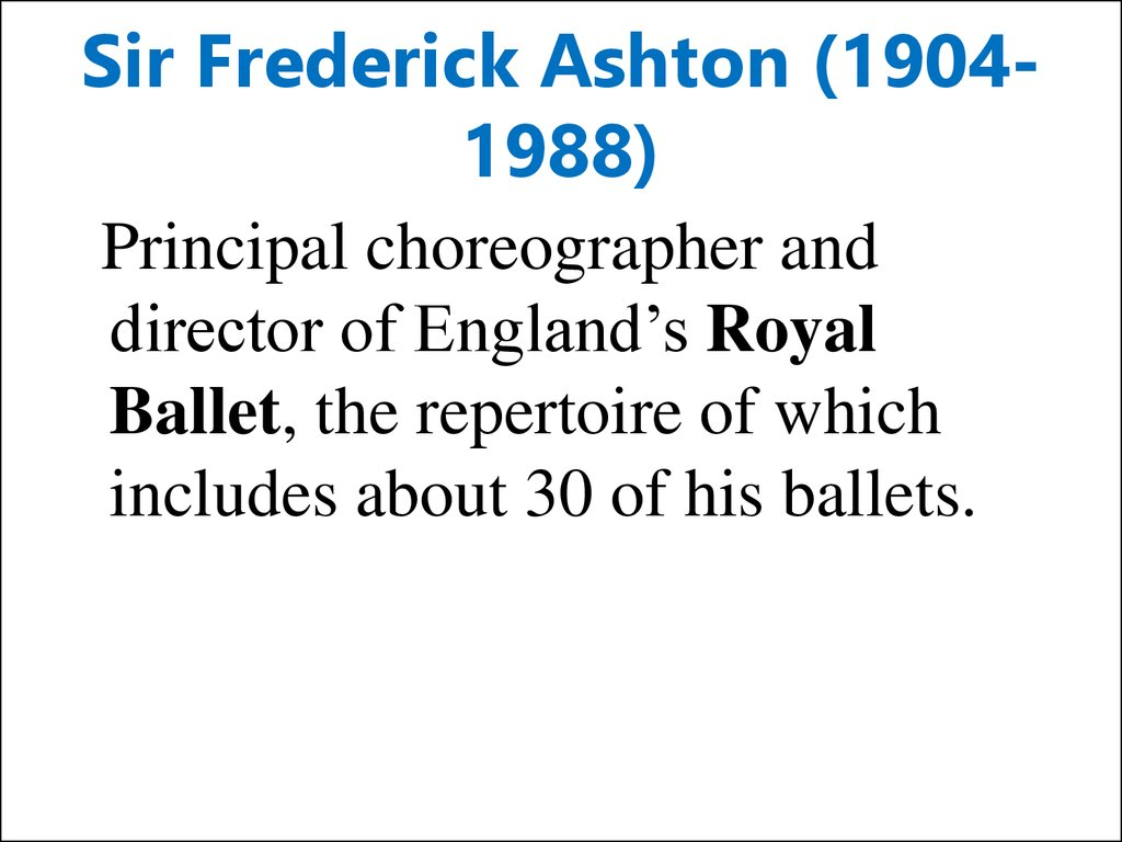 Sir Frederick Ashton (1904-1988)