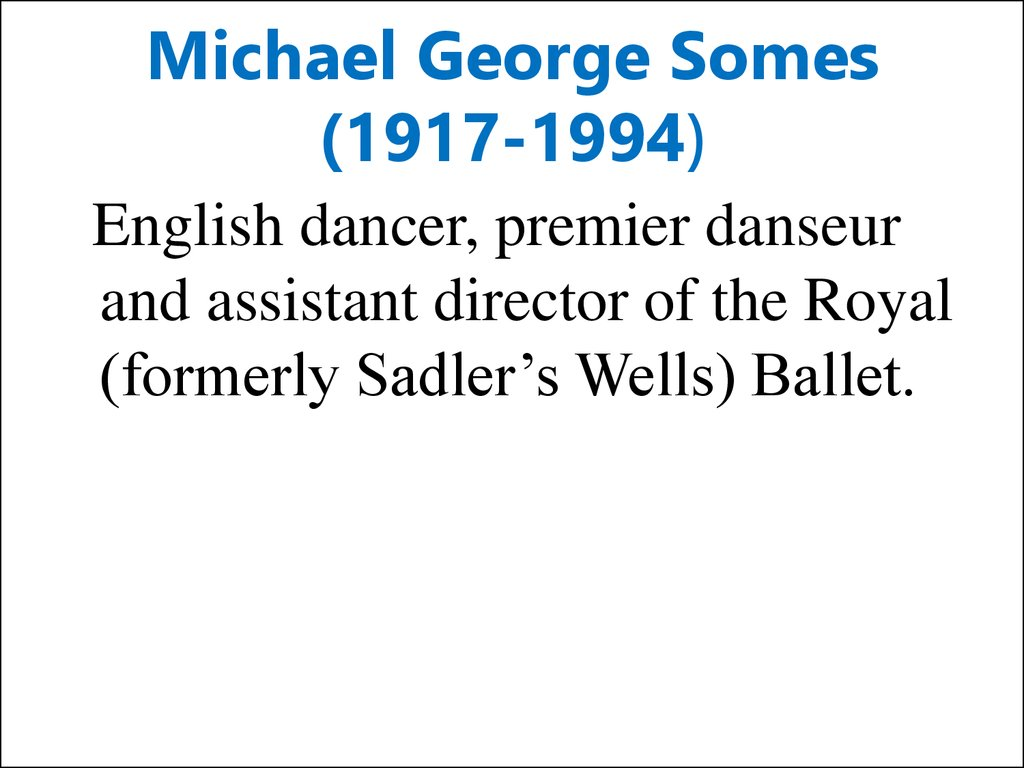 Michael George Somes (1917-1994)