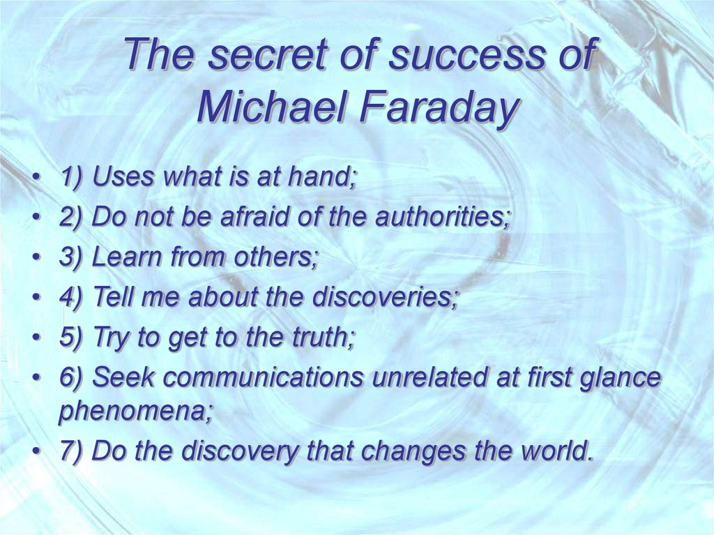 The secret of success of Michael Faraday