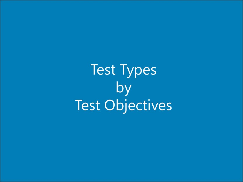Test Types by Test Objectives