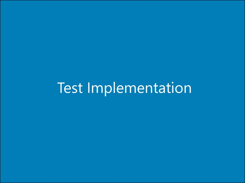 Test Implementation