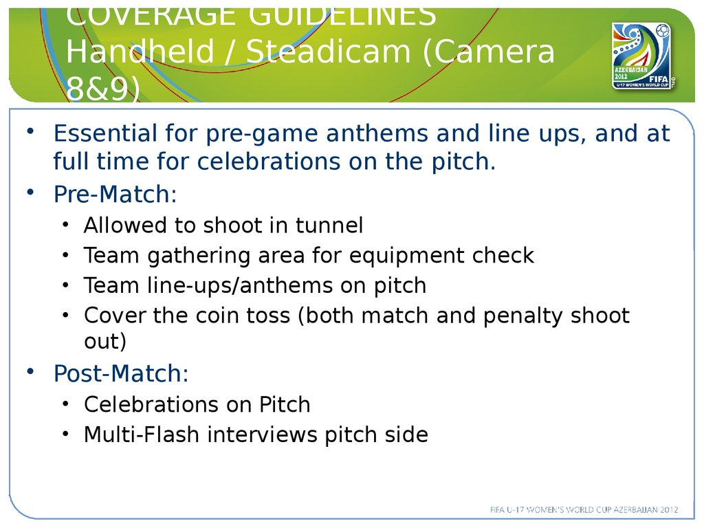 COVERAGE GUIDELINES Handheld / Steadicam (Camera 8&9)