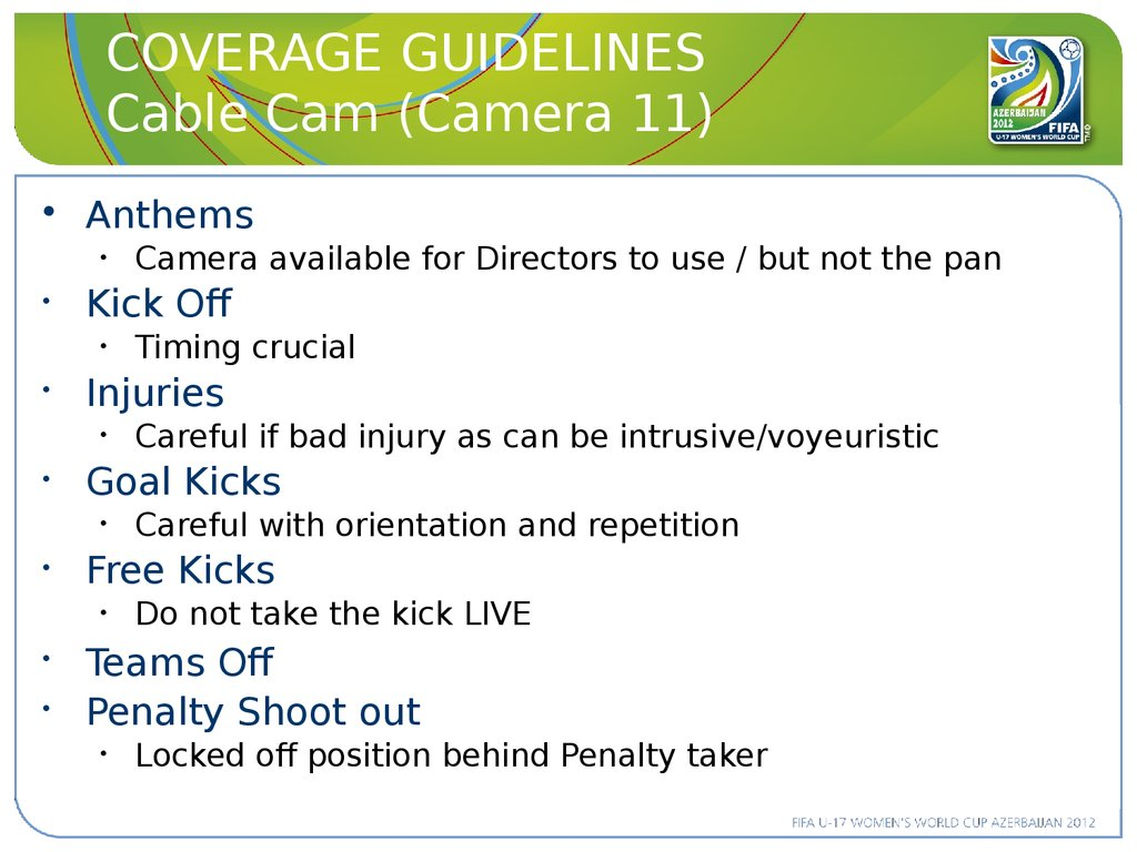 COVERAGE GUIDELINES Cable Cam (Camera 11)