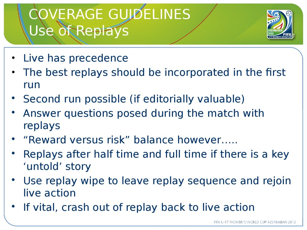 COVERAGE GUIDELINES Use of Replays