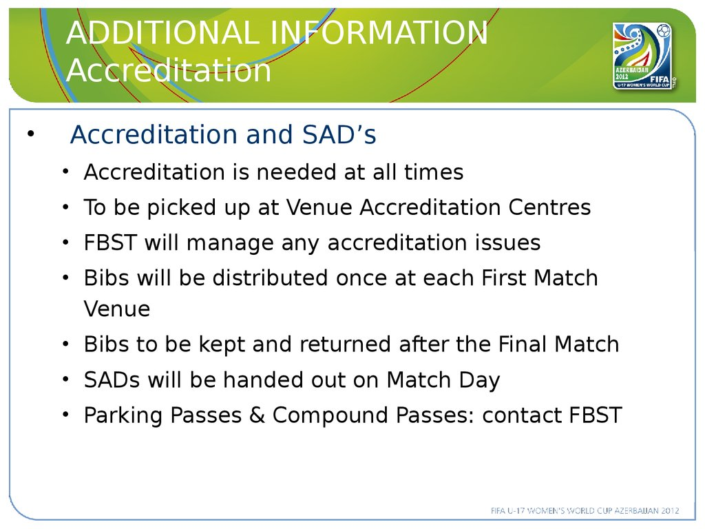ADDITIONAL INFORMATION Accreditation