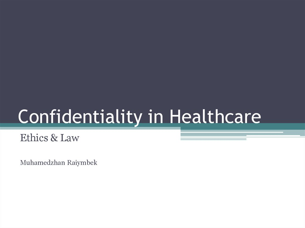 importance of confidentiality and ethics in healthcare The confidentiality of alcohol and drug abuse patient records rule allows for additional privacy in any federally assisted drug or alcohol-abuse program identity, diagnosis and treatment are treated as confidential information.
