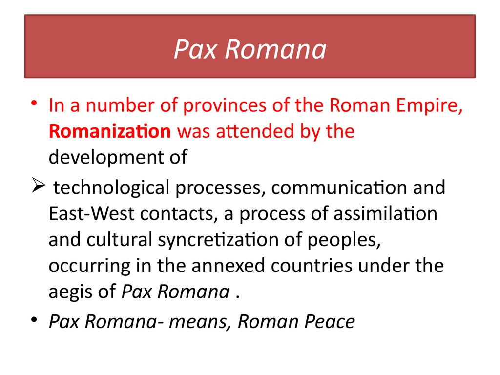 pax romana essay example The weaknesses of the economy of empire during the pax romana included all of the following except the abandonment of slave labor in the late roman empire, the roman population saw its government as  let us write you a custom essay sample for only $139/page about phdessaycom.
