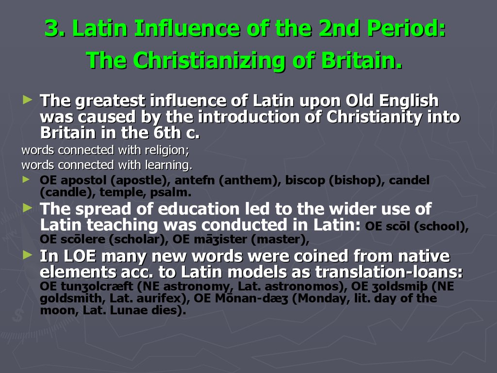 3. Latin Influence of the 2nd Period: The Christianizing of Britain.