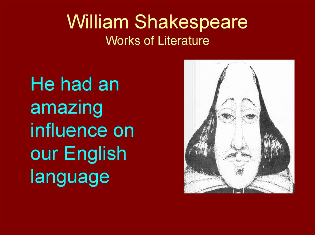 william shakesphere influences With his mastery of meter and an indisputable way with words, it's no surprise that musicians flock to william shakespeare for inspiration today, the day.