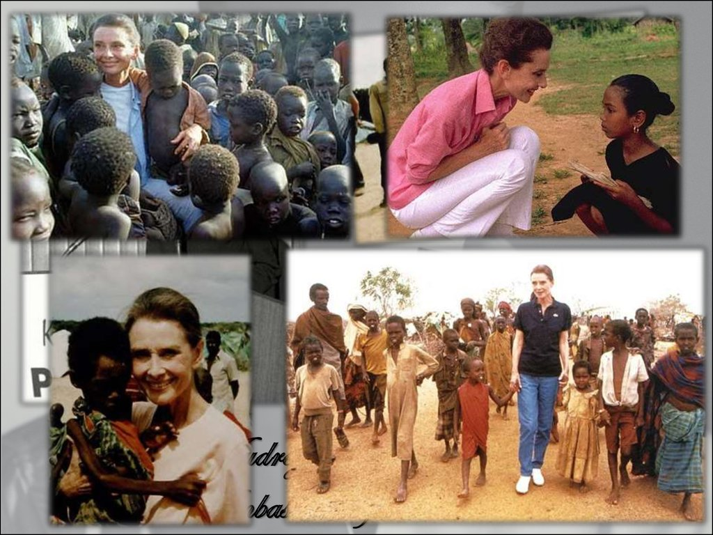 In 1954, Audrey Hepburn became a goodwill Ambassador for UNICEF