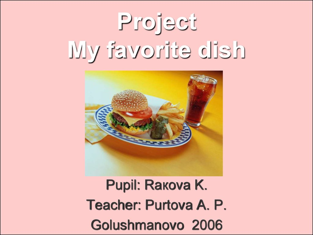Project My favorite dish