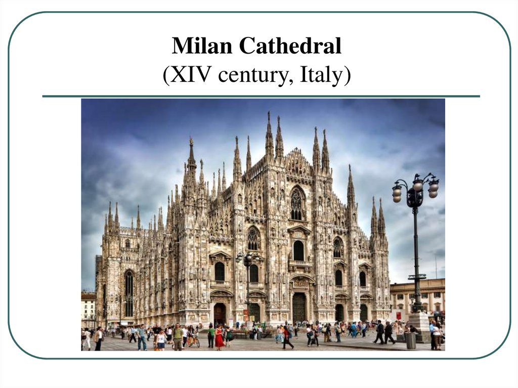 Milan Cathedral (XIV century, Italy)