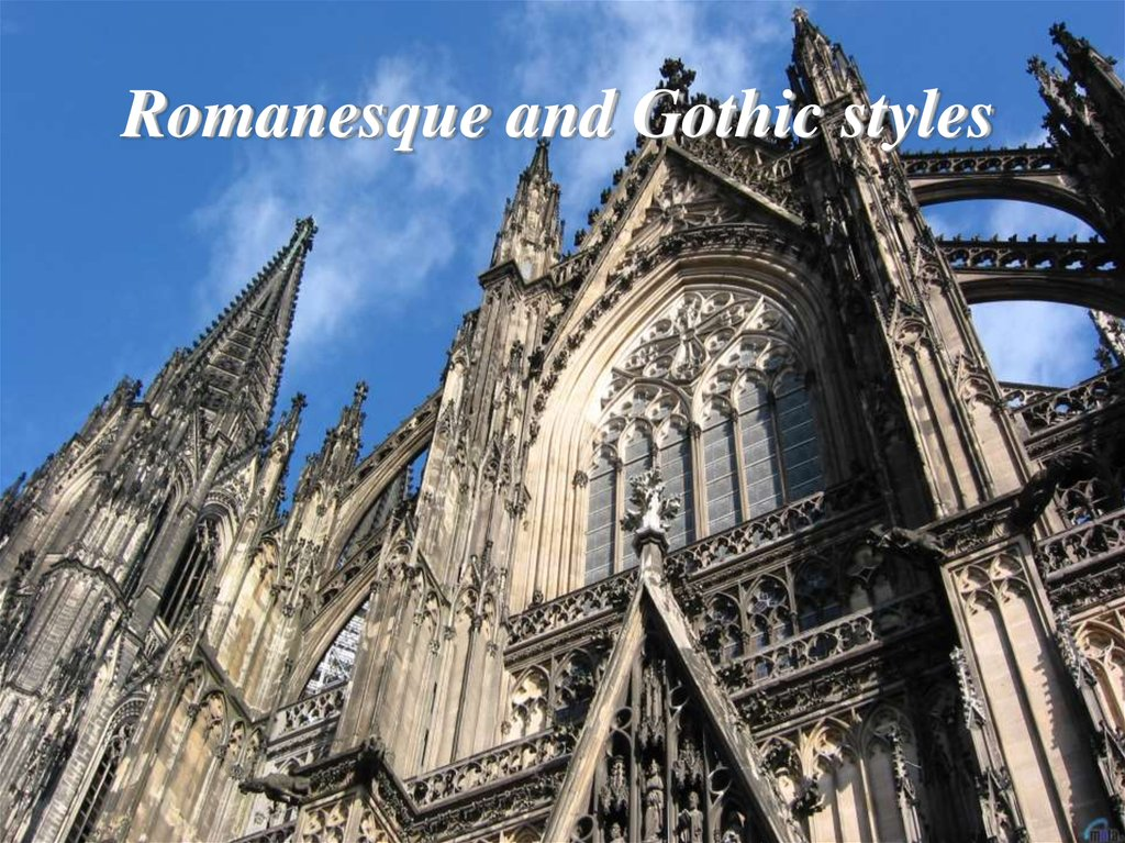Romanesque and Gothic styles