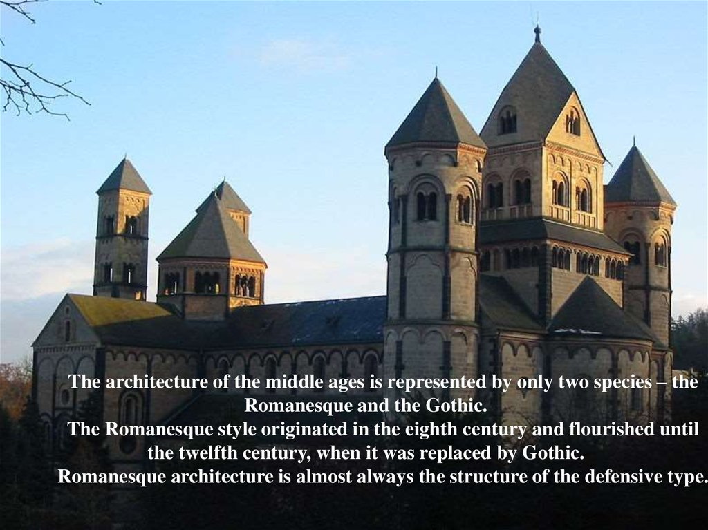 The architecture of the middle ages is represented by only two species – the Romanesque and the Gothic. The Romanesque style originated in the eighth century and flourished until the twelfth century, when it was replaced by Gothic. Romanesque architectu