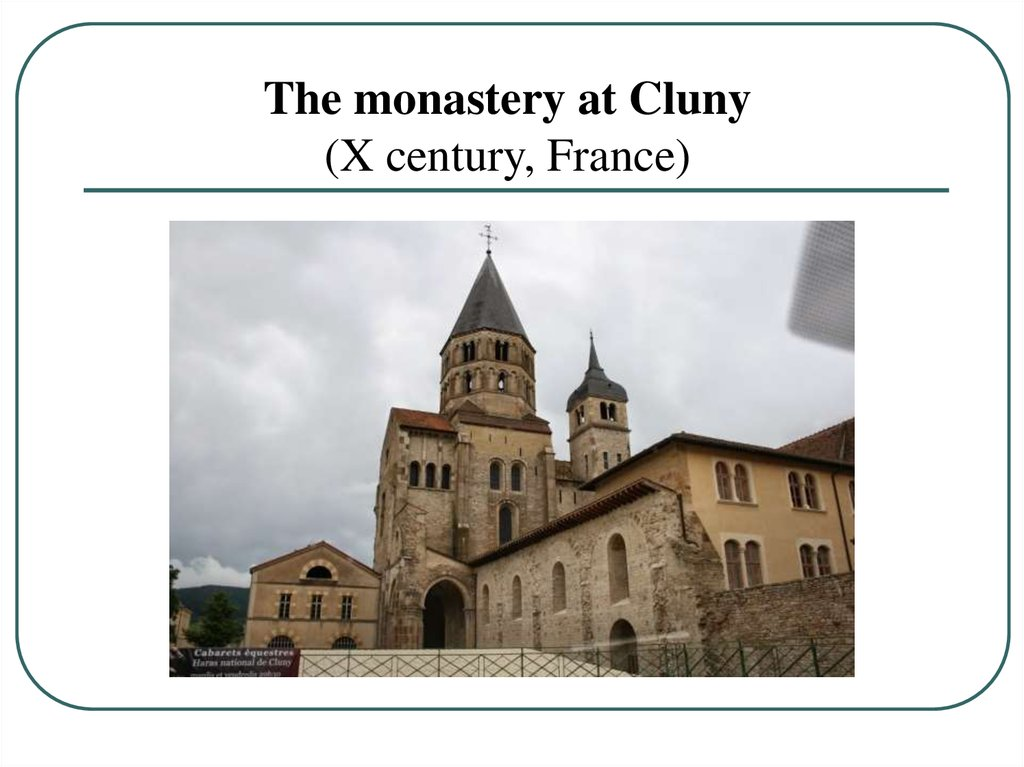 The monastery at Cluny (X century, France)