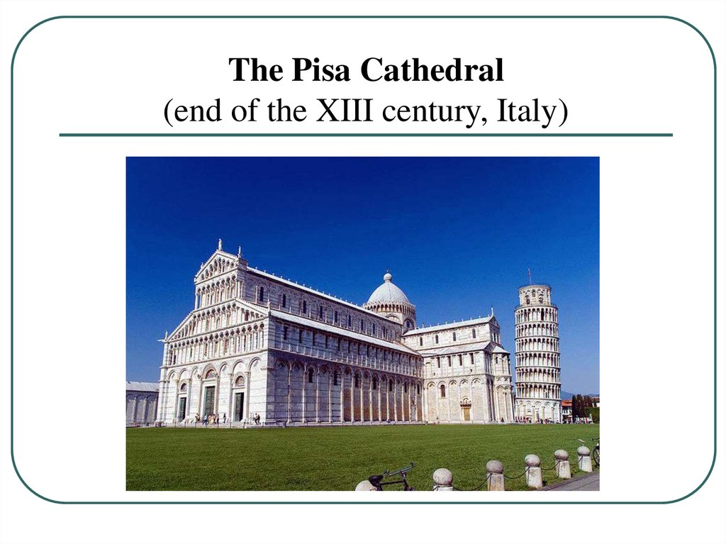 The Pisa Cathedral (end of the XIII century, Italy)