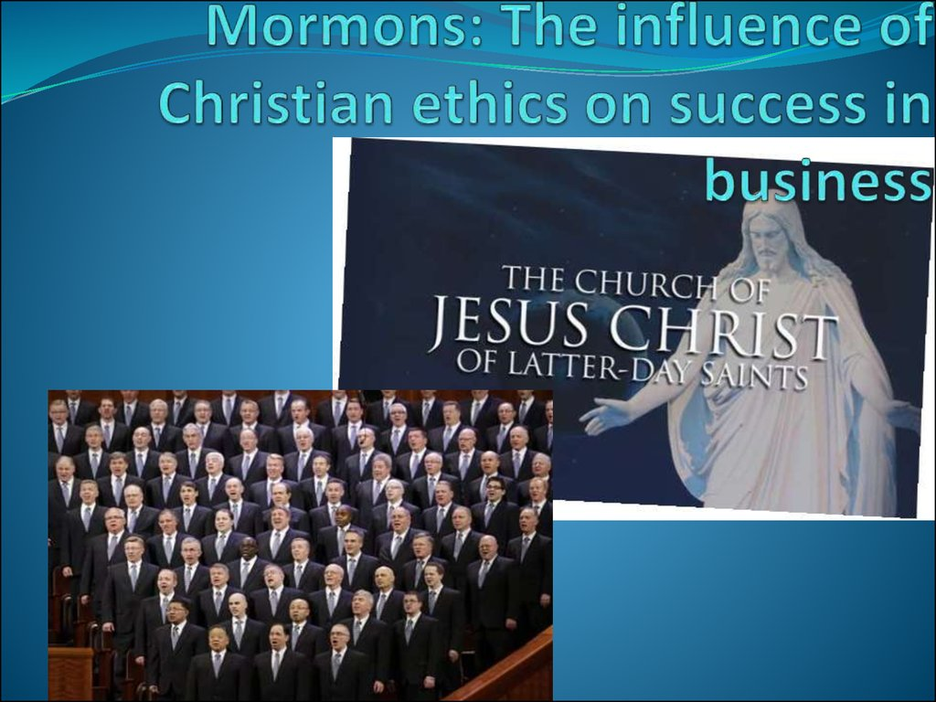 Mormons: The influence of Christian ethics on success in business