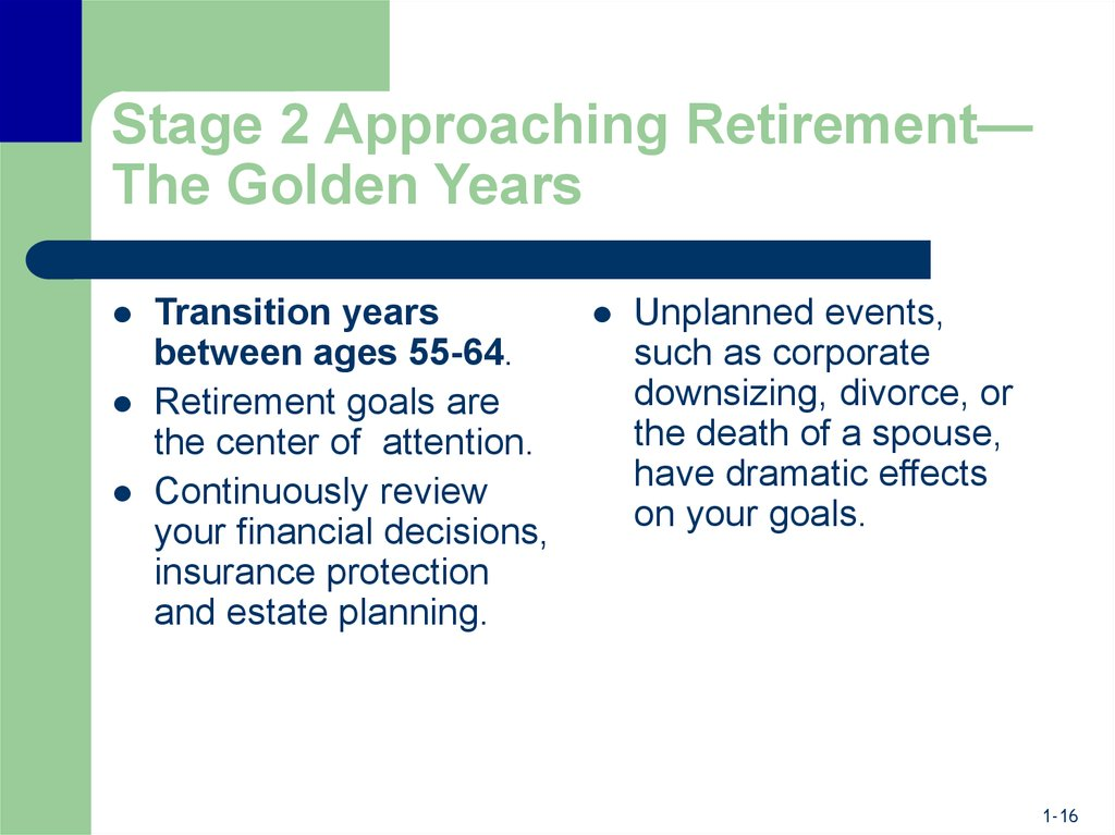 Stage 2 Approaching Retirement—The Golden Years
