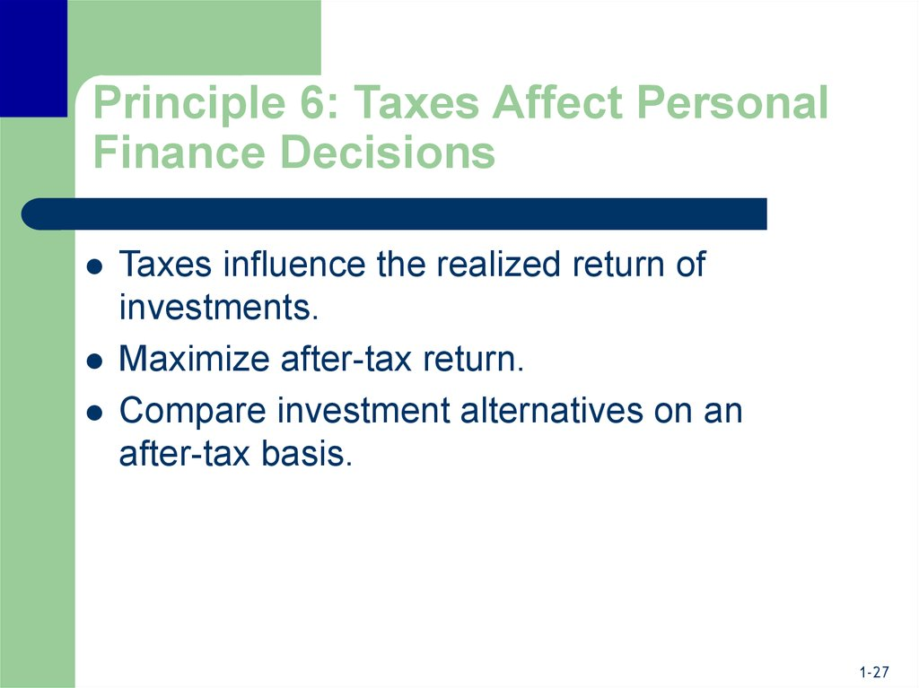 Principle 6: Taxes Affect Personal Finance Decisions