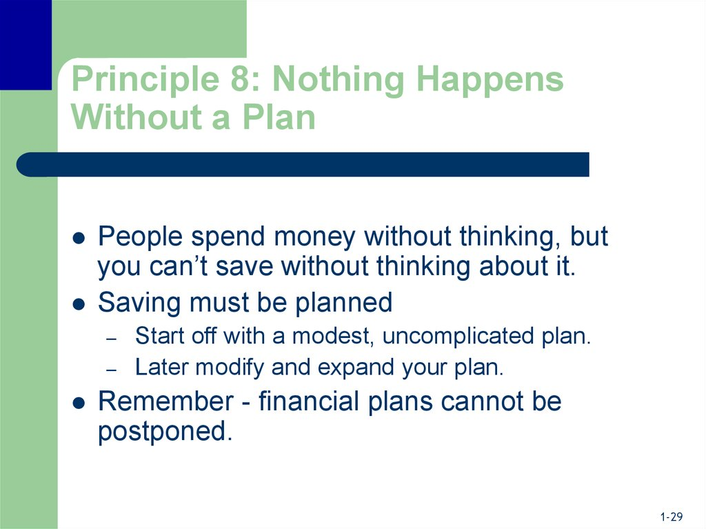 Principle 8: Nothing Happens Without a Plan