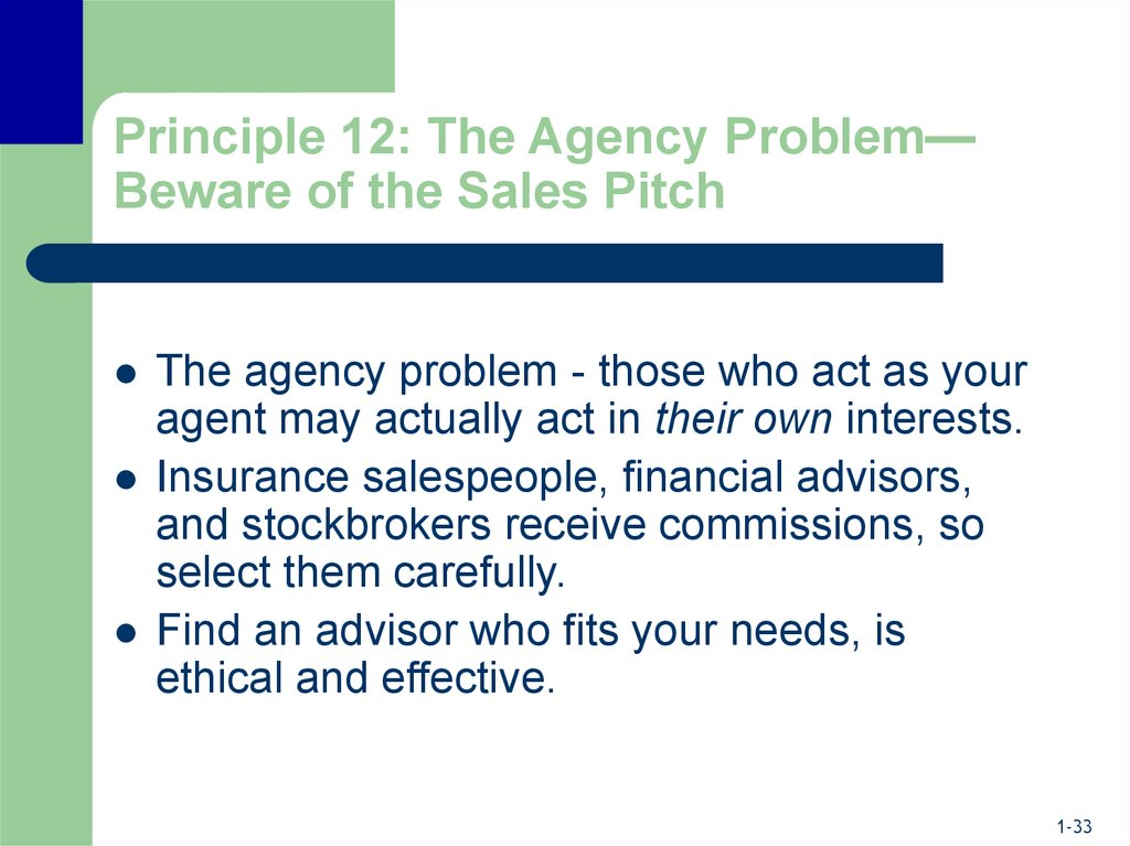 agency problem In an agency relationship, one party, called the agent, makes decisions and acts on behalf of another, called the principal the agency theory attempts to summarize and solve problems arising from the relationship between a principal and an agent.