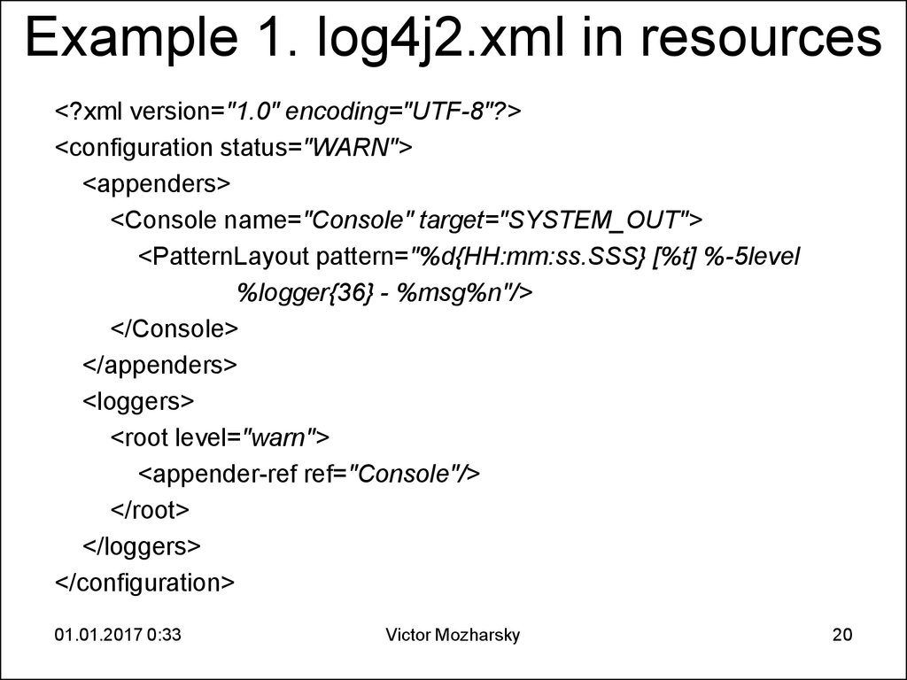 Example 1. log4j2.xml in resources