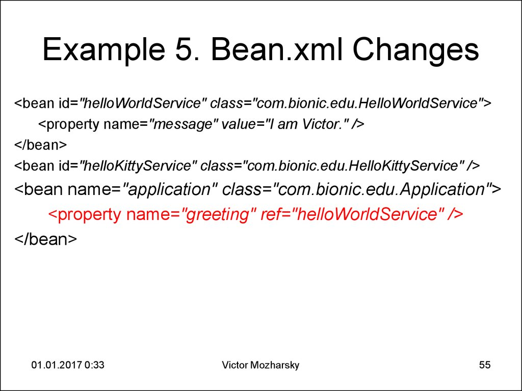 Example 5. Bean.xml Changes