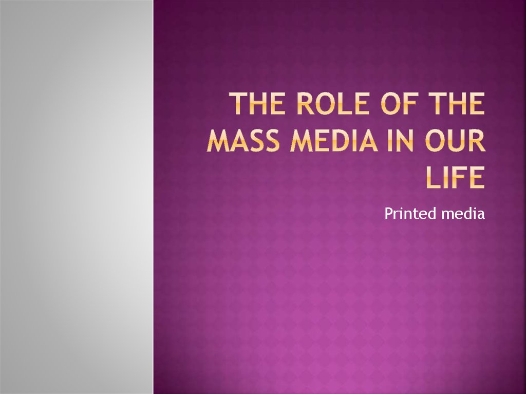 the role of mass media in the world today - mass media influence in shaping people's ideas about society the mass media has played a key role in shaping people's lives the modern society's use of mass media including tv, radio, newspaper, as well as print media has largely influenced people's ideas regarding themselves and the society at large.