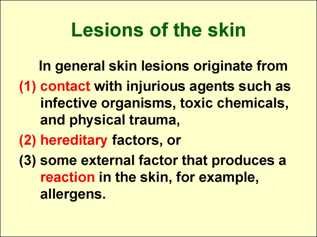 Lesions of the skin