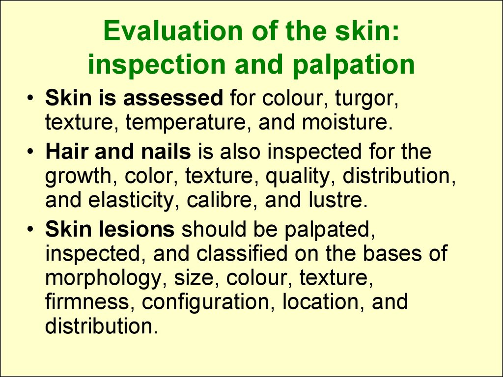 Evaluation of the skin: inspection and palpation