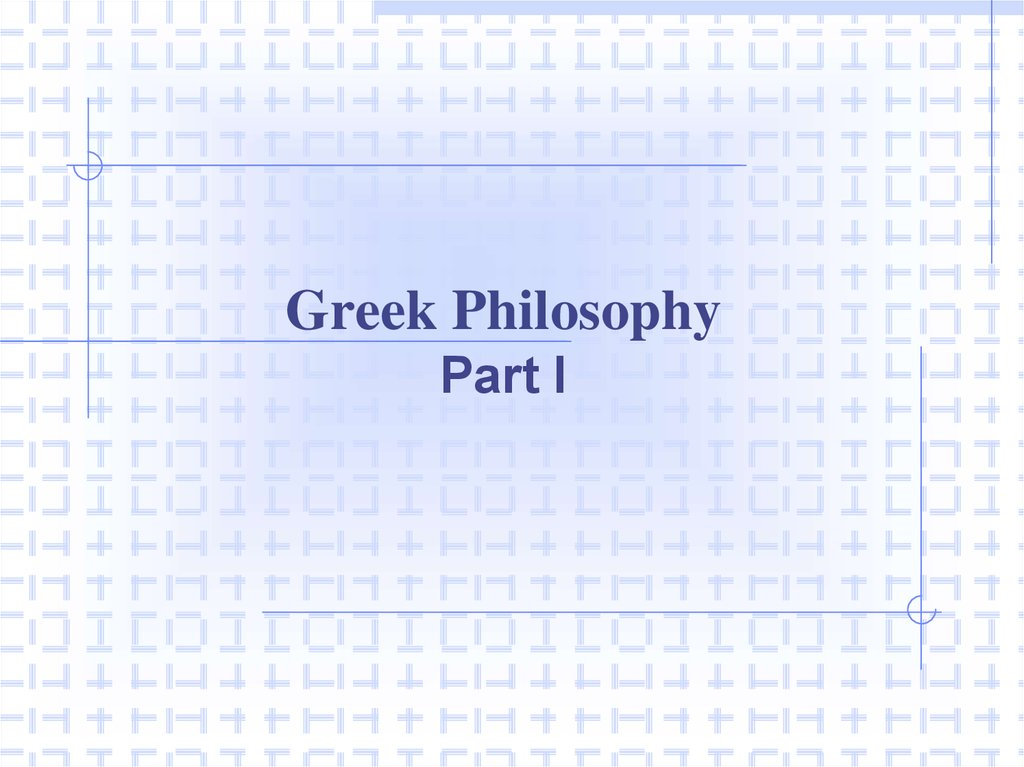 Greek Philosophy Part I