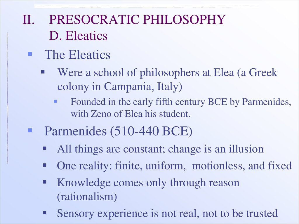 II. PRESOCRATIC PHILOSOPHY D. Eleatics