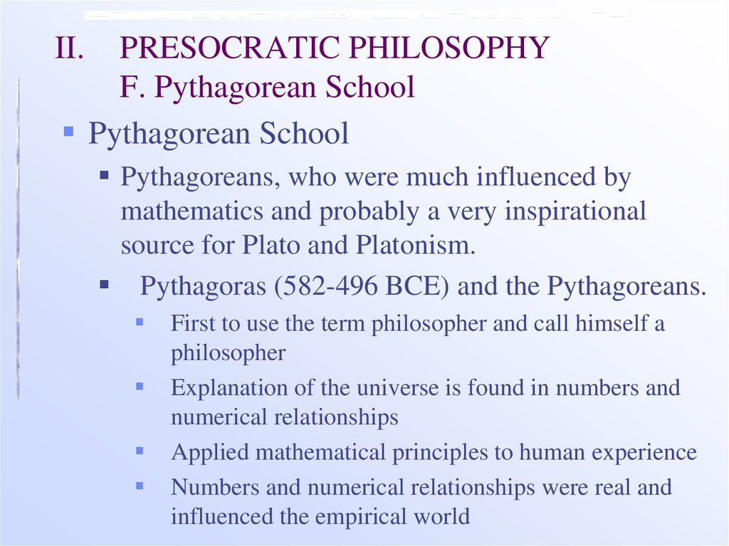 II. PRESOCRATIC PHILOSOPHY F. Pythagorean School