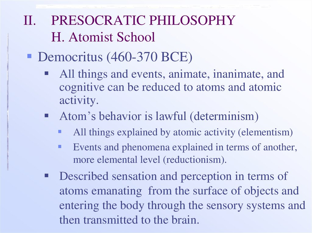 II. PRESOCRATIC PHILOSOPHY H. Atomist School