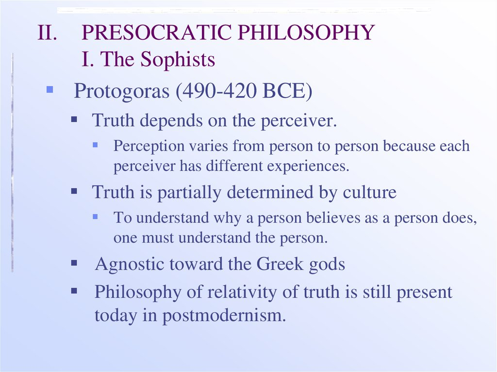 II. PRESOCRATIC PHILOSOPHY I. The Sophists