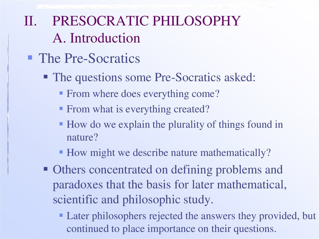 II. PRESOCRATIC PHILOSOPHY A. Introduction