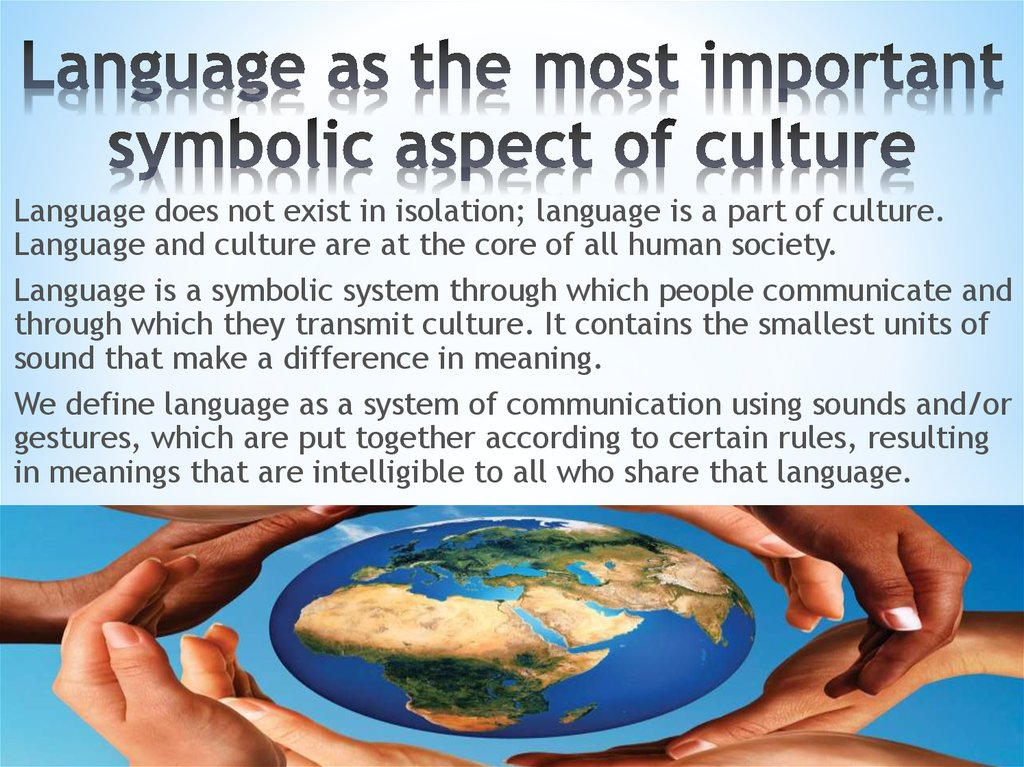 Language as the most important symbolic aspect of culture