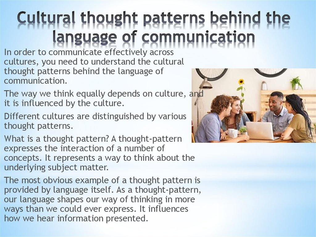 Cultural thought patterns behind the language of communication