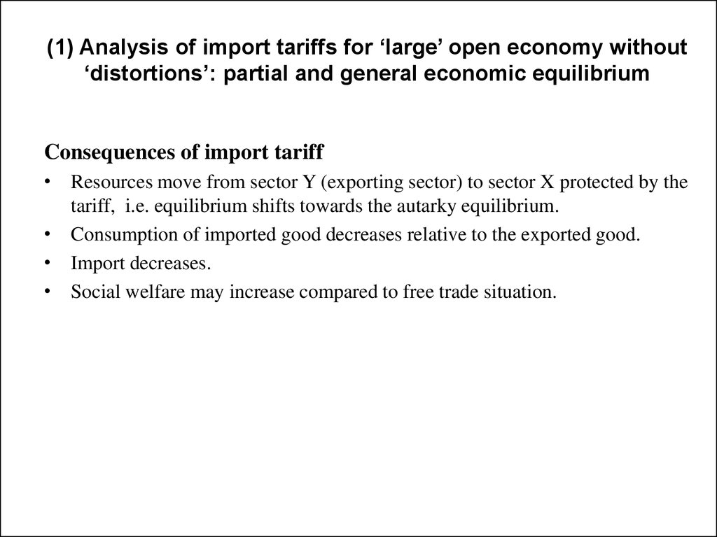 (1) Analysis of import tariffs for 'large' open economy without 'distortions': partial and general economic equilibrium
