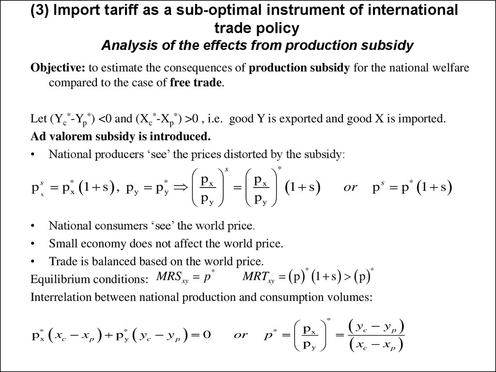 (3) Import tariff as a sub-optimal instrument of international trade policy Analysis of the effects from production subsidy