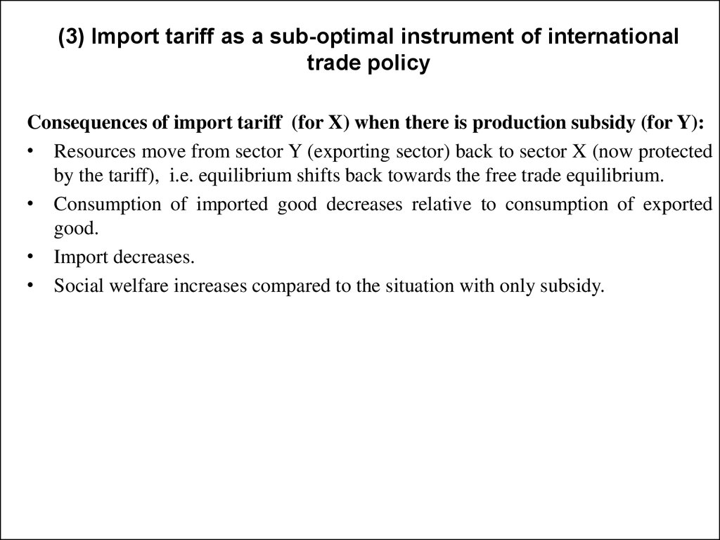 (3) Import tariff as a sub-optimal instrument of international trade policy