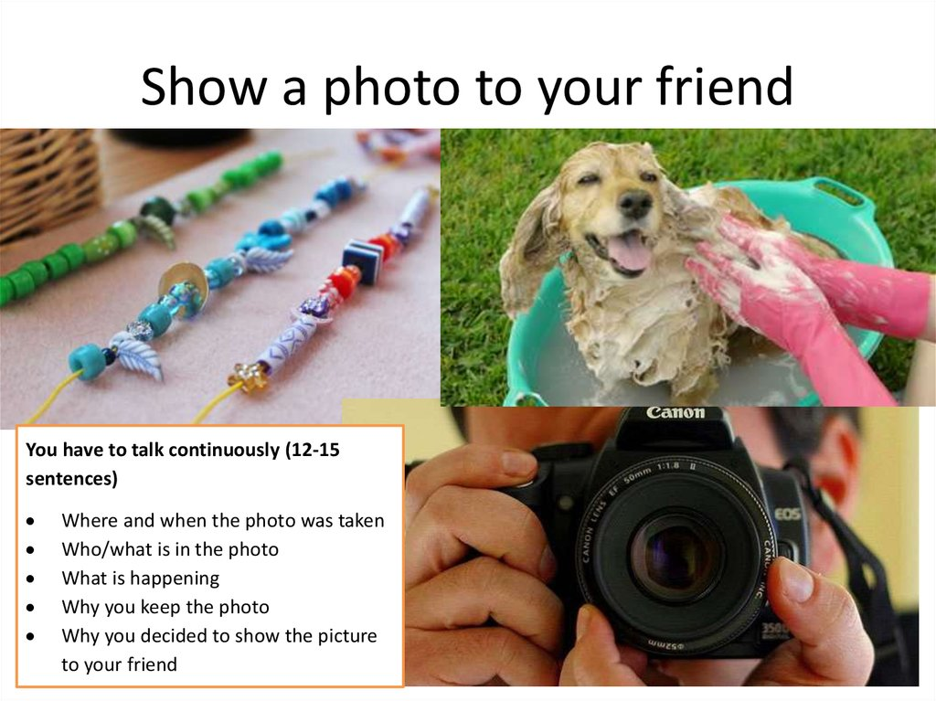 Show a photo to your friend