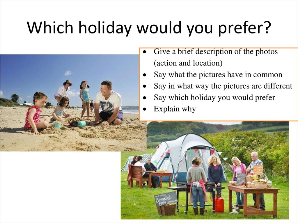 Which holiday would you prefer?