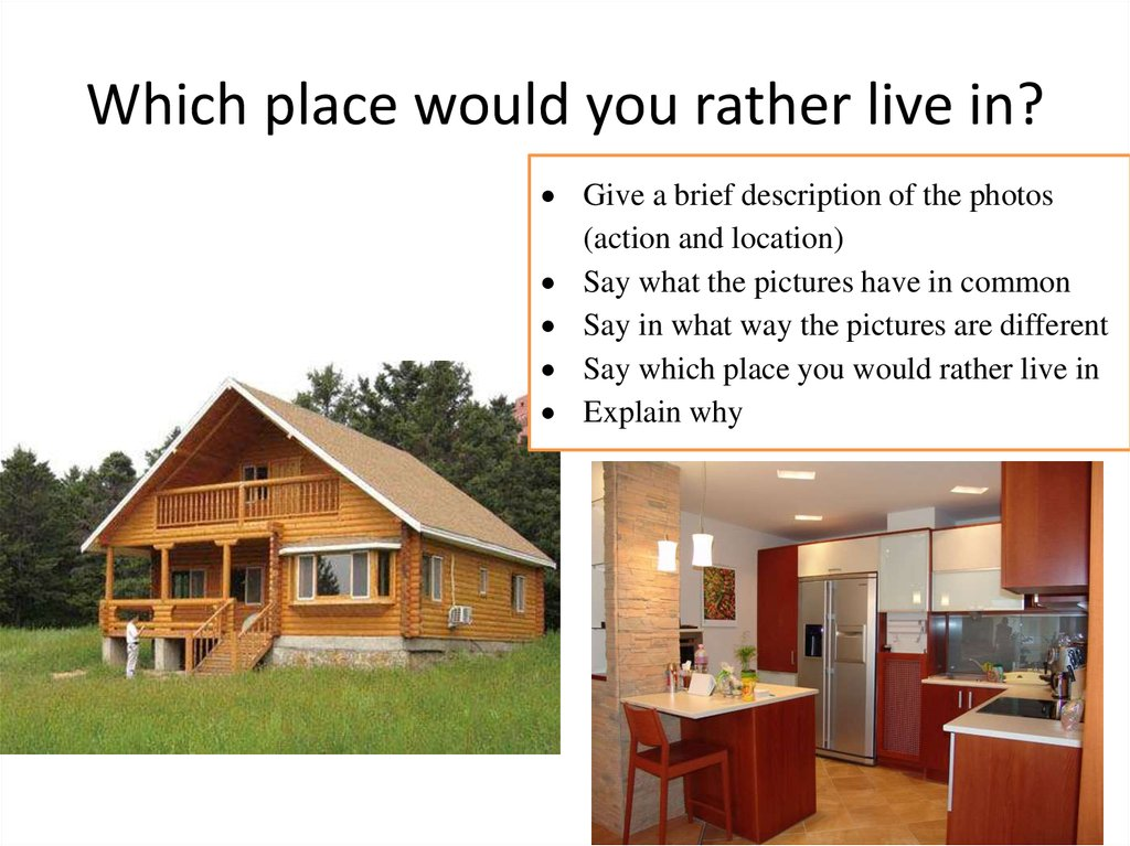 Which place would you rather live in?