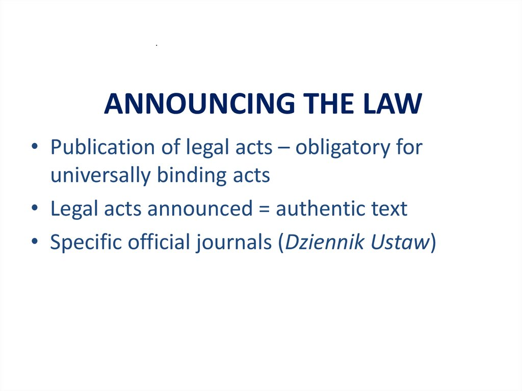 ANNOUNCING THE LAW